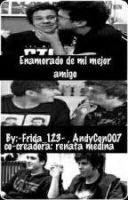 ENAMORADO DE MI MEJOR AMIGO (RUBELANGEL) :3 by AndyCon007