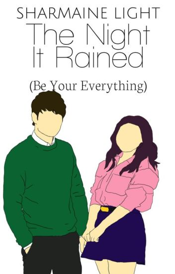 The Night It Rained (Be Your Everything) [Completed][To Be Published]