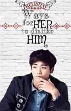 TH #1: Ways For Her To Dislike Him [COMPLETE D] by _gette_