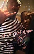 If It Isn't Love by Ionreallyknowfrfr