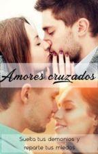 Amores cruzados (COMPLETA) by DAOM26