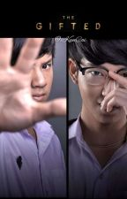 THE GIFTED (BoyxBoy Fan Fiction) Thai series by iKunCai