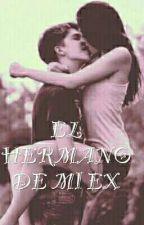 EL HERMANO DE MI EX  by lauragomez56