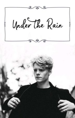 Under The Rain (Rasmus y tu) The Rain by RubyWolffxxx