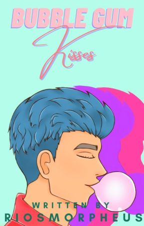 Bubble Gum Kisses (On-Going) by RiosMorpheus