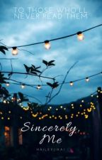 Sincerely, Me   Miscellaneous by haileyjikai