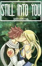 Book Two:Still Into You (NaLu ~) †SQL of ITPOMDD† by SerenadeThis