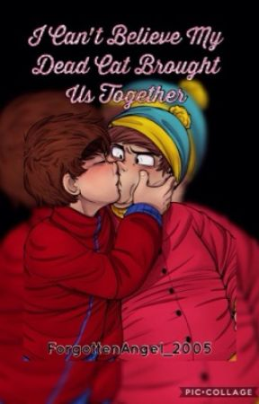 I Can't Believe My Dead Brought Us Together // A Cartman x Clyde Story by ForgottenAngel_2005