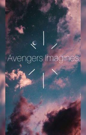 Avengers Imagines -First book - ~Avengers Imagines~ - Wattpad