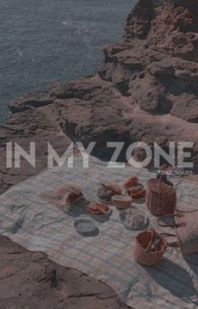 IN MY ZONE. by IDOLGGUKS