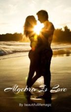 Algebra is love by beautifullifemagic