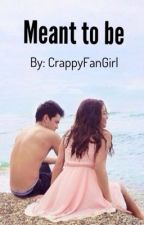 Meant To Be (JaDine Fanfic) by crappyfangirl