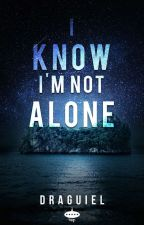 I Know i'm not Alone by Draguiel