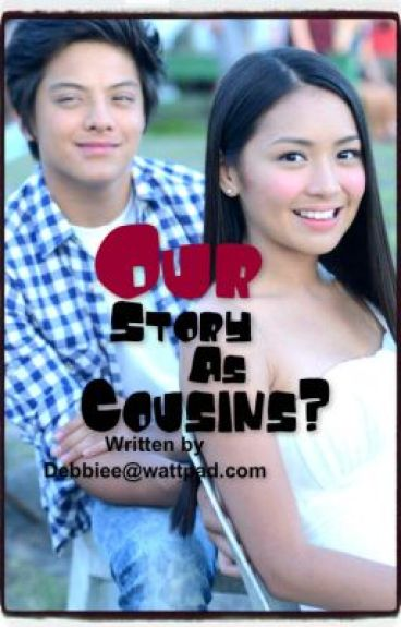 BOOK 2: Our story as Cousins? [Kathniel] by Debbiee