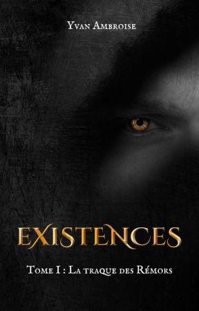 Existences - Tome I : La traque des Rémors by YvanAmbroise