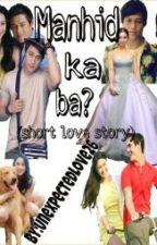 Manhid ka ba? (Short love story) by UnexpectedLove26