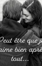 Peut-être que je t'aime bien après tout... by 2YoUrStOrY3