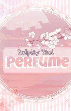 ✿.Perfume.✿||чασι яσℓρℓαч|| by _UsserAnonimx_