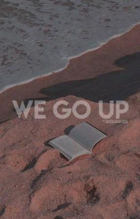 WE GO UP. by IDOLGGUKS