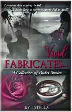 VIVID FABRICATES - A Collection of Pocket Stories  by GS_Stella