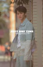 『Just One Time』〔✅〕 by Rain_178