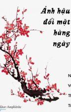 ẢNH HẬU ĐỐI MẶT HÀNG NGÀY [Xuyên không] by Lala_Nguyen9x