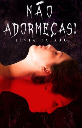 Não Adormeças Vol.1 by LiviaZoelPaixao