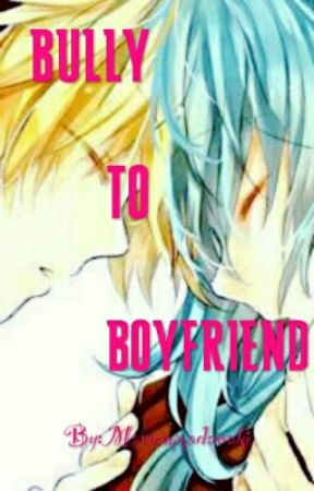 (Len X Miku) Bully to boyfriend (COMPLETED) by Maryammadawaki