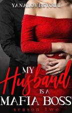 My Husband is a Mafia Boss (Season 2) by YanaJin