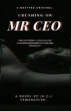 Crushing On Mr. CEO  BWWM✒ by DemonChixk