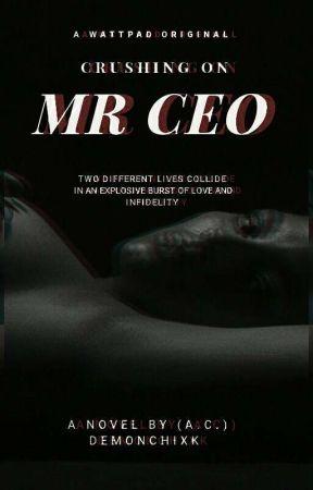 Crushing On Mr. CEO| BWWM by DemonChixk