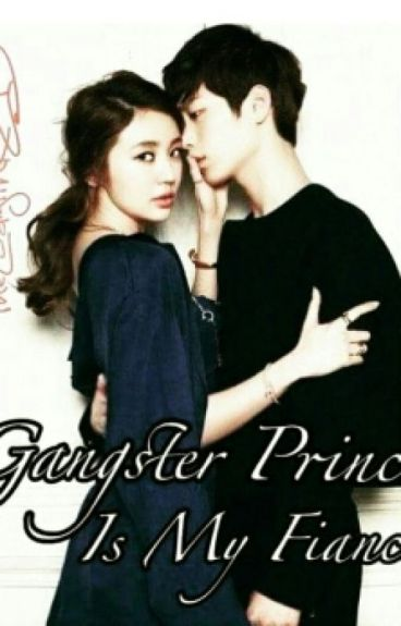 Gangster Prince is my Fiancée?!