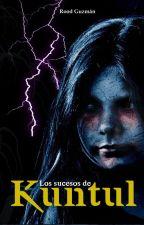 Los Sucesos de Kuntul by roodguzman