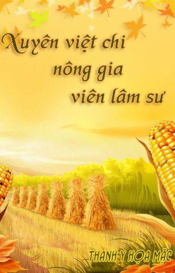 [ĐM - Edit] Xuyên việt chi nông gia viên lâm sư - Thanh Y Họa Mặc [Hoàn]