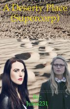 A deserty place  (Supercorp) by Jules231