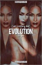 Evolution  by HawaiianNani