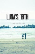 Luna's 18th (OS) by onedearland