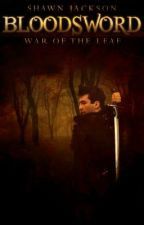 Bloodsword: War of the Leaf by bloodsword