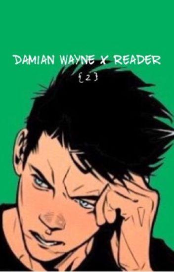 Damian Wayne X Reader [ 2 ]