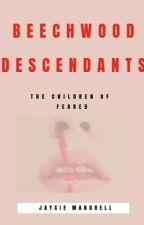 BeechWood Descendants  by _AwkwardAuthor