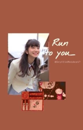 Run to you_ by GryffinMendes67