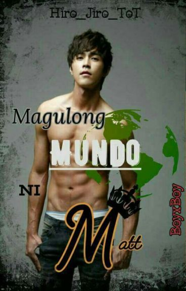Book 1 : Magulong Mundo ni Matt (boyxboy/m2m)