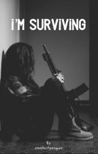 I'm Surviving by smallestpenguin