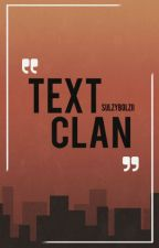 Text Clan (one shot) by sulzybolzii