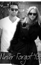 Never Forgot You (Adam Levine's FanFic) by levine_mel