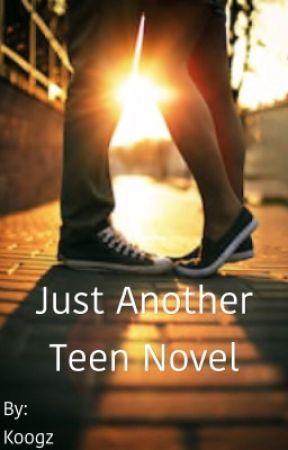 Just Another Teen Novel by Super_Koogz