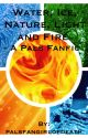 Water, Ice, Nature, Light And Fire - A Pals Fanfic by 12_grey