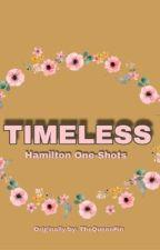 Timeless [Hamilton One Shots] by shinyquartz