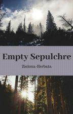 Empty Sepulchre by Zielona-Herbata