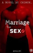 Marriage for SEX 💋 by chimyn_